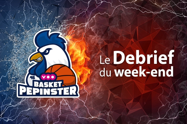 Le debrief du week-end
